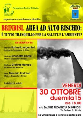 Conferenza –Dibattito dal titolo: Brindisi, area ad alto rischio: e' tutto tranquillo per la salute e l'ambiente?